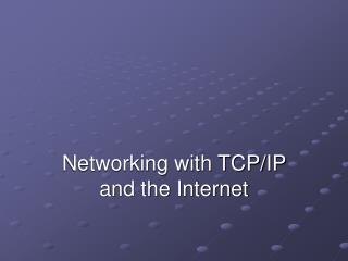 Networking with TCPIP and the Internet