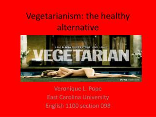 Vegetarianism: the healthy alternative