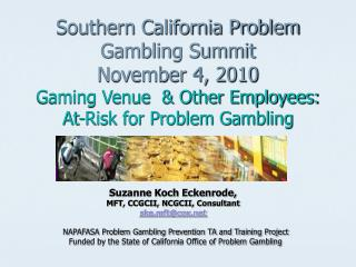 Southern California Problem Gambling Summit November 4, 2010 Gaming Venue   Other Employees: At-Risk for Problem Gamblin