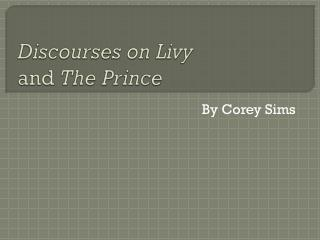 Discourses on Livy and  The Prince