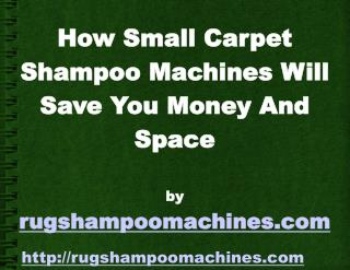 Why Small Rug Shampooer Is Ideal For Your House