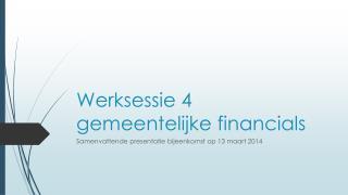 Werksessie 4 gemeentelijke financials
