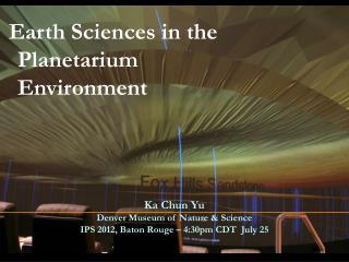 Earth Sciences in the Planetarium Environment