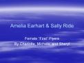 Amelia Earhart  Sally Ride