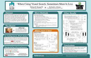When Cuing  V isual Search, Sometimes  M ore Is Less .