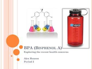 BPA ( Bisphenol  A)