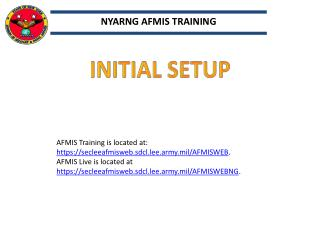 AFMIS Training is located at:  https://secleeafmisweb.sdcl.lee.army.mil/AFMISWEB .