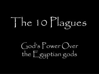 The 10 Plagues