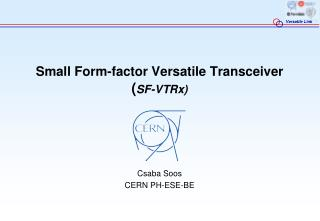 Small Form-factor Versatile Transceiver ( SF- VTRx )