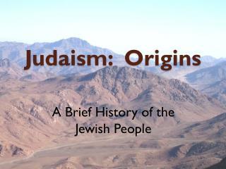 Judaism:  Origins