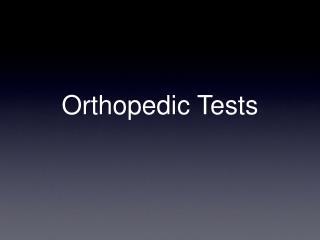 Orthopedic Tests