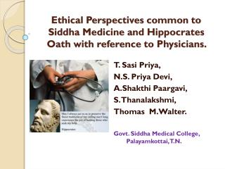 Ethical Perspectives common to Siddha Medicine and Hippocrates Oath with reference to Physicians.