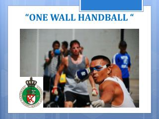 """ONE WALL HANDBALL """