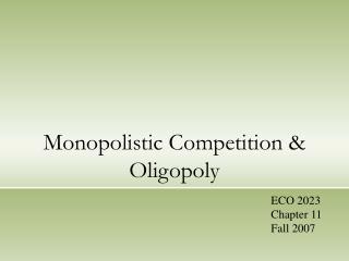 Monopolistic Competition  Oligopoly