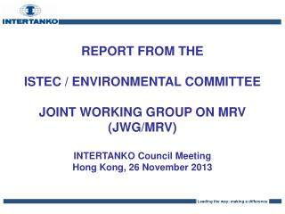 REPORT FROM THE  ISTEC / ENVIRONMENTAL COMMITTEE JOINT WORKING GROUP ON MRV (JWG/MRV)