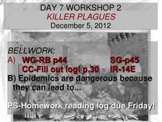 DAY  7  WORKSHOP 2  KILLER PLAGUES December  5,  2012