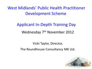 West  Midlands' Public Health Practitioner Development  Scheme Applicant  In-Depth Training Day