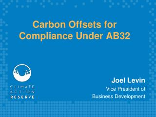 Carbon Offsets for Compliance Under AB32