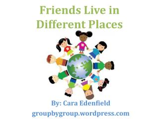 Friends Live in  Different Places