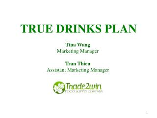 Tina Wang  Marketing Manager Tran Thieu  Assistant Marketing Manager