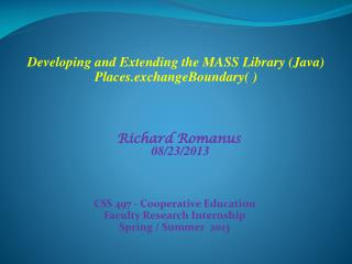 CSS  497 - Cooperative Education Faculty Research Internship Spring / Summer   2013
