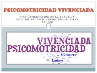 PSICOMOTRICIDAD VIVENCIADA