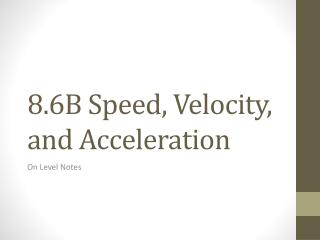8.6B Speed, Velocity, and Acceleration
