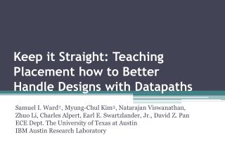 Keep it Straight: Teaching Placement how to Better Handle Designs with  Datapaths
