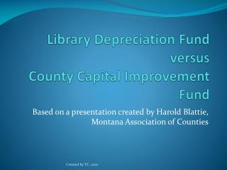 Library Depreciation Fund versus County Capital Improvement Fund