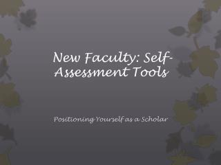 New Faculty: Self-Assessment Tools