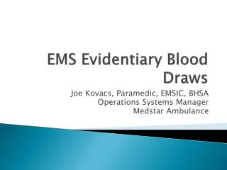 EMS Evidentiary Blood Draws
