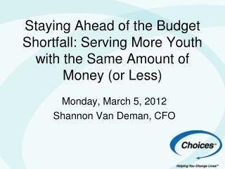 Monday, March 5, 2012 Shannon Van Deman, CFO