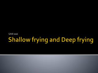 Shallow frying and Deep frying