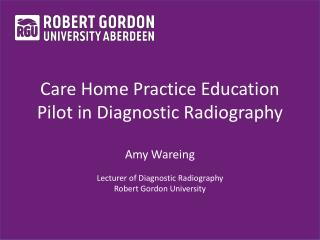 Care Home Practice Education Pilot in Diagnostic Radiography