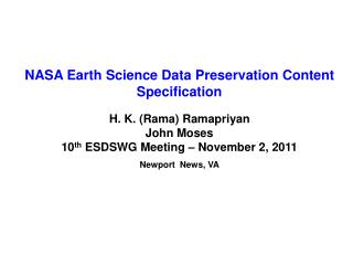 NASA Earth Science Data Preservation Content Specification H. K. (Rama) Ramapriyan John Moses