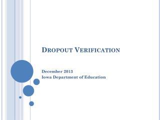 Dropout Verification