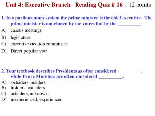 Unit 4: Executive Branch   Reading Quiz # 16   : 12 points