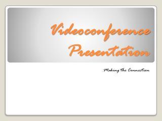 Videoconference Presentation