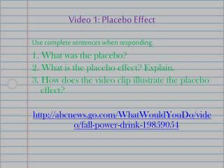 Video 1: Placebo Effect