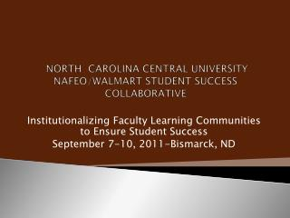 NORTH  CAROLINA CENTRAL UNIVERSITY NAFEO/WALMART STUDENT SUCCESS COLLABORATIVE