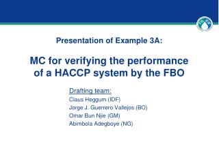 Presentation of Example 3A: MC for verifying the performance  of a HACCP system by the FBO