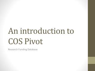 An introduction to COS Pivot