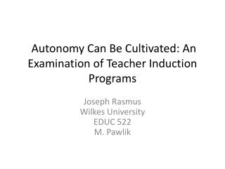 Autonomy Can Be Cultivated: An Examination of Teacher Induction Programs