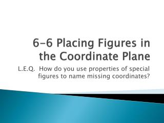 6-6 Placing Figures in the Coordinate Plane