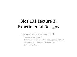 Bios 101 Lecture 3:  Experimental Designs