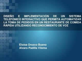 Eloísa Orozco Bueno Alvaro Padilla Vilema