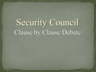 Security  C ouncil  Clause by Clause Debate