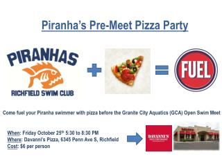 Piranha's Pre-Meet Pizza Party