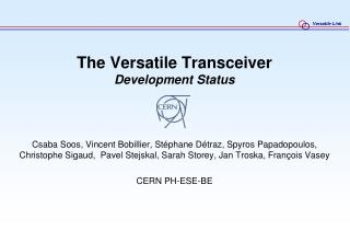 The Versatile Transceiver Development Status
