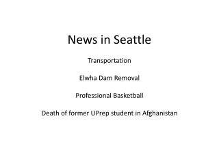 News in Seattle Transportation Elwha Dam Removal Professional Basketball